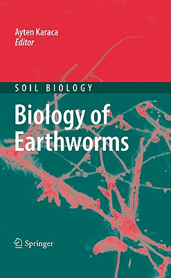 Biology of Earthworms (Soil Biology)
