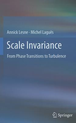 Scale Invariance: From Phase Transitions to Turbulence, LESNE, Annick; Lagu�s, Michel