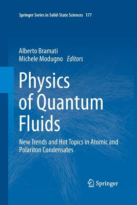 Image for Physics of Quantum Fluids: New Trends and Hot Topics in Atomic and Polariton Condensates (Springer Series in Solid-State Sciences)