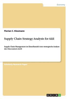 Supply Chain Strategy Analysis for Aldi, Kleemann, Florian C.