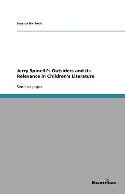 Jerry Spinelli's Outsiders and its Relevance in Children's Literature, Narloch, Jessica