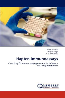 Image for Hapten Immunoassays: Chemistry Of Immunoconjugates And Its Influence On Assay Parameters