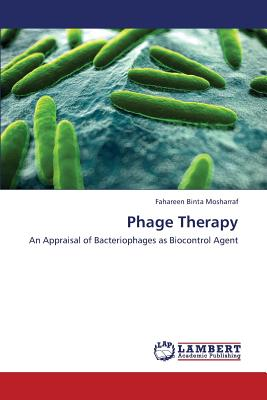 Phage Therapy: An Appraisal of Bacteriophages as Biocontrol Agent, Mosharraf, Fahareen Binta