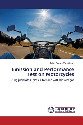 Emission and Performance Test on Motorcycles: Using preheated inlet air blended with Brown's gas, Varadharaj, Balaji Raman