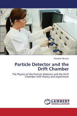 Particle Detector and the Drift Chamber, Alcocer Giovanni