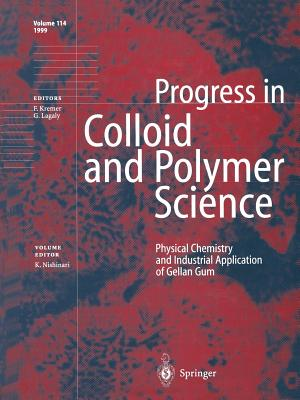 Physical Chemistry and Industrial Application of Gellan Gum (Progress in Colloid and Polymer Science)