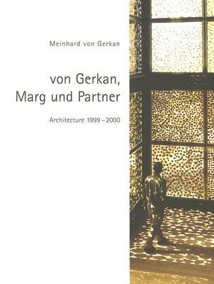Von Gerkan, Marg und Partner: Architecture 1999-2000, Meinhard von Gerkan