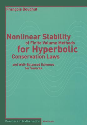Image for Nonlinear Stability of Finite Volume Methods for Hyperbolic Conservation Laws and Well-Balanced Schemes for Sources (Frontiers in Mathematics)