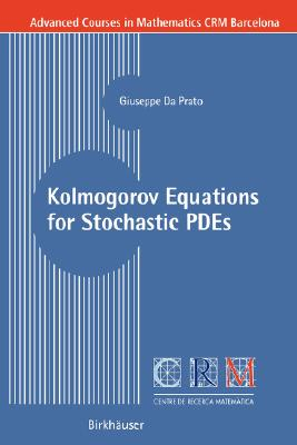 Image for Kolmogorov Equations for Stochastic Pdes (Advanced Courses in Mathematics - CRM Barcelona)