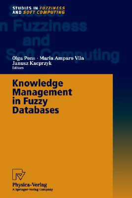 Image for Knowledge Management in Fuzzy Databases (Studies in Fuzziness and Soft Computing)