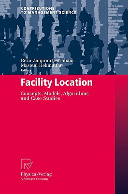 Image for Facility Location: Concepts, Models, Algorithms and Case Studies (Contributions to Management Science)