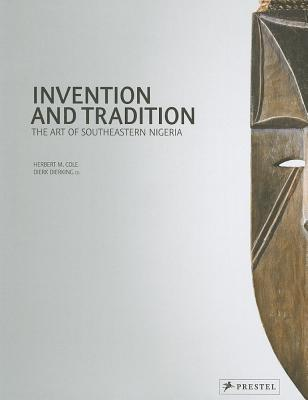 Image for Invention and Tradition: The Art of Southeastern Nigeria
