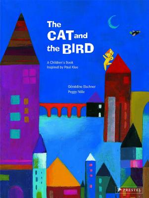 CAT AND THE BIRD: A CHILDREN'S BOOK INSPIRED BY PAUL KLEE, ELSCHNER, GERALDINE
