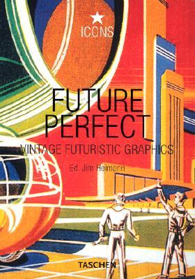 Future Perfect (Icons Series), Jim Heimann