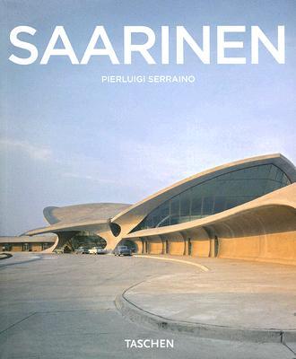 Eero Saarinen, 1910-1961: A Structural Expressionist (Basic Art), Serraino, Pierluigi