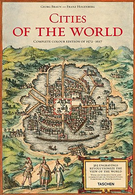 Image for Cities of the World: 363 Engravings Revolutionize the View of the World, Complete Edition of the Colour Plates 1572-1617 (Civitates Orbis Terrarum)
