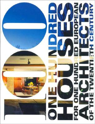 Image for One Hundred Houses for One Hundred European Architects of the Twentieth Century