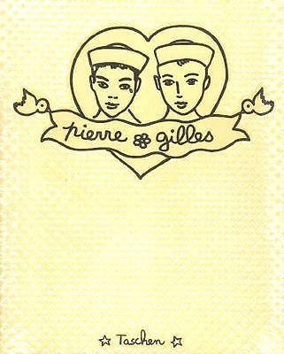 Image for Pierre et Gilles: The Complete Works / L'oeurve complet / Samtliche Werke 1976-1996