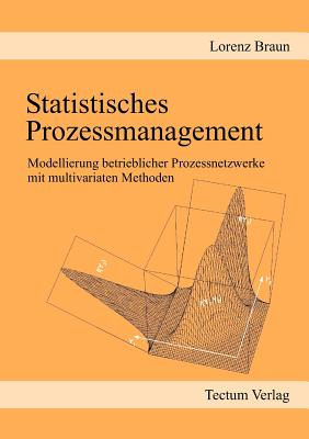 Statistisches Prozessmanagement (German Edition), Braun, Lorenz