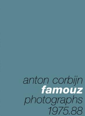 Image for Famouz: Anton Corbijn Photographs 1975 88
