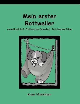 Mein erster Rottweiler (German Edition), Hinrichsen, Klaus