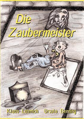 Die Zaubermeister (German Edition), Lehmich, Klaus