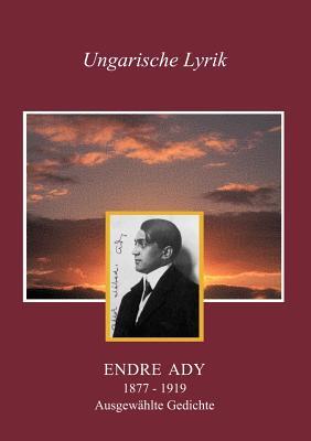 Endre Ady: Ausgew�hlte Gedichte (German Edition), Endre, Ady