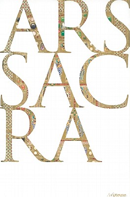 Image for Ars Sacra: Christian Art and Architecture of the Western World from the Very Beginning Up Until Today