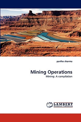Mining Operations: Mining: A compilation, sharma, partha