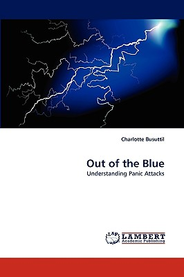 Out of the Blue: Understanding Panic Attacks, Busuttil, Charlotte