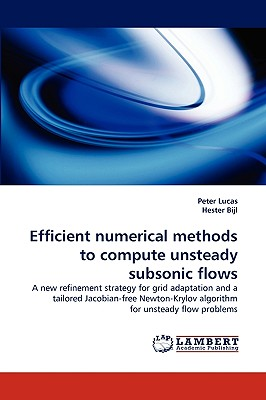 Efficient numerical methods to compute unsteady subsonic flows: A new refinement strategy for grid adaptation and a tailored Jacobian-free Newton-Krylov algorithm for unsteady flow problems, Lucas, Peter; Bijl, Hester