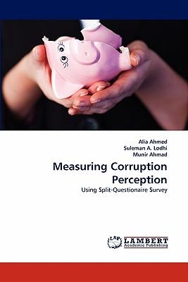Measuring Corruption Perception: Using Split-Questionaire Survey, Ahmed, Alia; A. Lodhi, Suleman; Ahmad, Munir