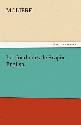 Image for Les fourberies de Scapin. English. (TREDITION CLASSICS)