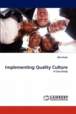 Implementing Quality Culture: A Case Study, Aavik, K�rt