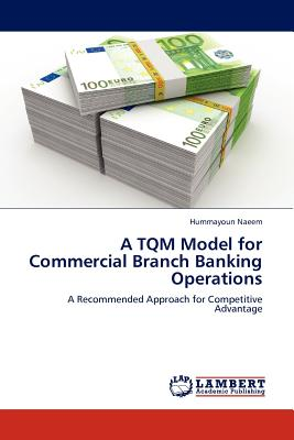 Image for A TQM Model for Commercial Branch Banking Operations: A Recommended Approach for Competitive Advantage