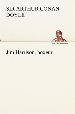 Image for Jim Harrison, boxeur (TREDITION CLASSICS) (French Edition)