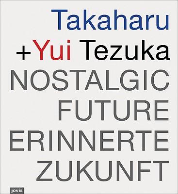Image for Takaharu & Yui Tezuka: Nostalgic Future