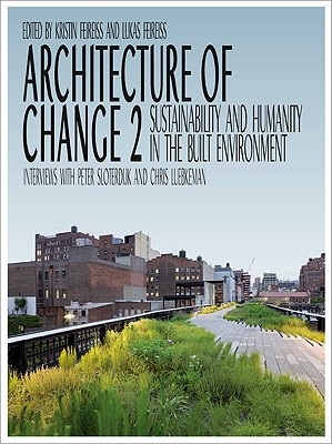 Image for Architecture of Change 2: Sustainability and Humanity in the Built Environment