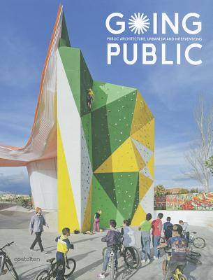 Image for Going Public: Public Architecture, Urbanism and Interventions