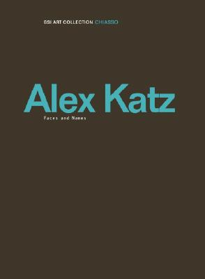 Image for Alex Katz: Faces and Names (BSI Art Collection Chiasso)