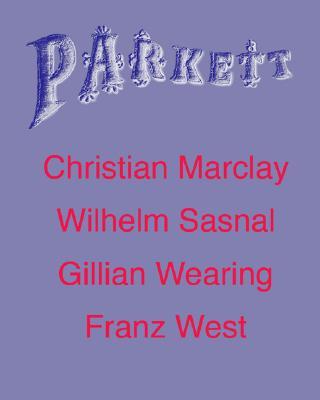 Image for Parkett No. 70 Christian Marclay, Wilhelm Sasnal, Gillian Wearing, Plus Franz West (The Parkett Series)