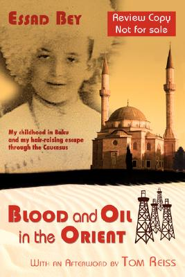 Blood and Oil in the Orient, Bey, Essad