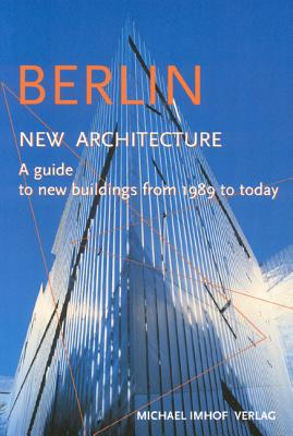 Image for Berlin New Architecture: A Guide to New Buildings from 1989 to Today
