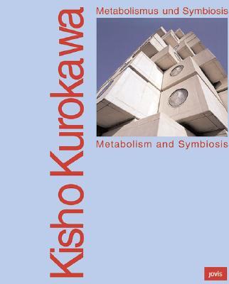 Kisho Kurokawa: Metabolism And Symbiosis / Metabolismus und Symbiosis (German and English Edition)