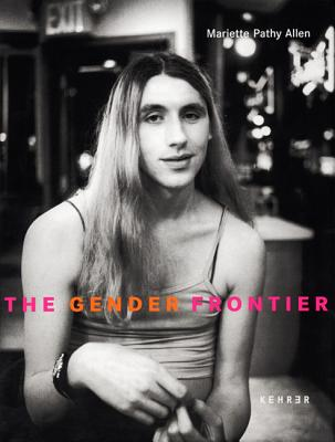 Image for The Gender Frontier: Mariette Pathy Allen (English and German Edition)