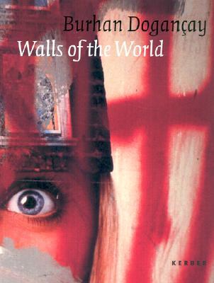 Image for Burhan Dogançay: Walls Of The World
