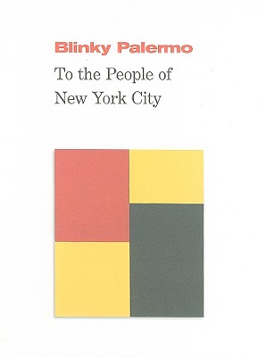 Image for Blinky Palermo: To the People of New York