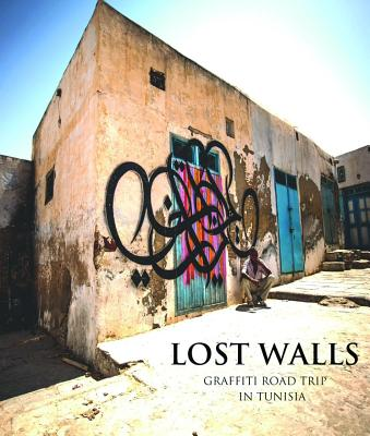 Image for LOST WALLS : A CALLIGRAFFITI JOURNEY THR