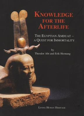 Image for Knowledge for the Afterlife - The Egyptian Amduat, A Quest for Immortality