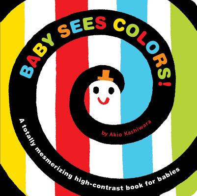 Baby Sees Colors!: A high-contrast book to improve focus